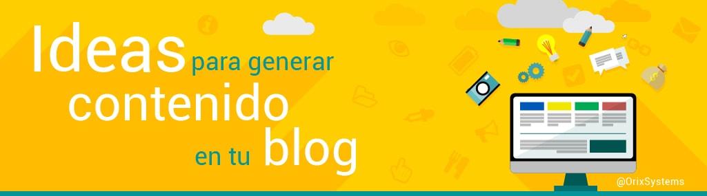 Ideas para generar contenido en tu blog